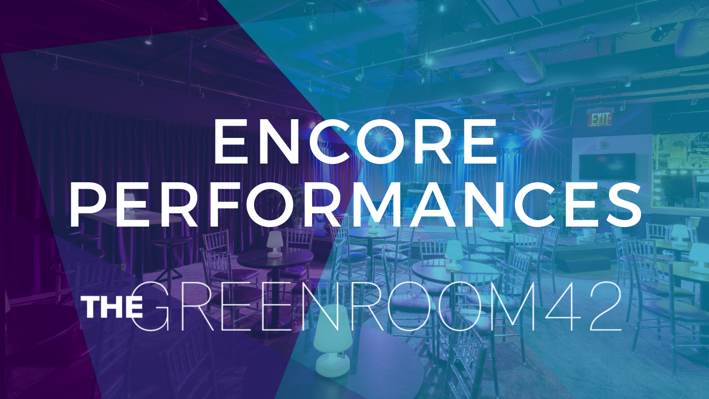 The Green Room 42: Encore Performances