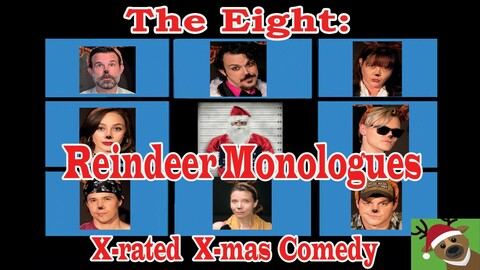 """""""The Eight: Reindeer Monologues"""""""