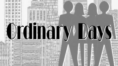 """Ordinary Days"""