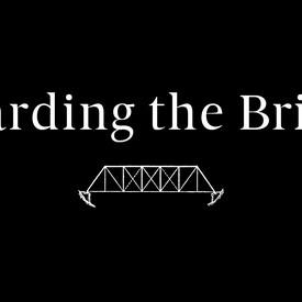 Guarding the Bridge