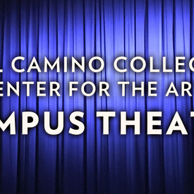 El Camino College Center for the Arts - Campus Theatre