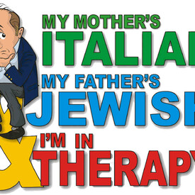 My Mother's Italian, My Father's Jewish & I'm Still in Therapy