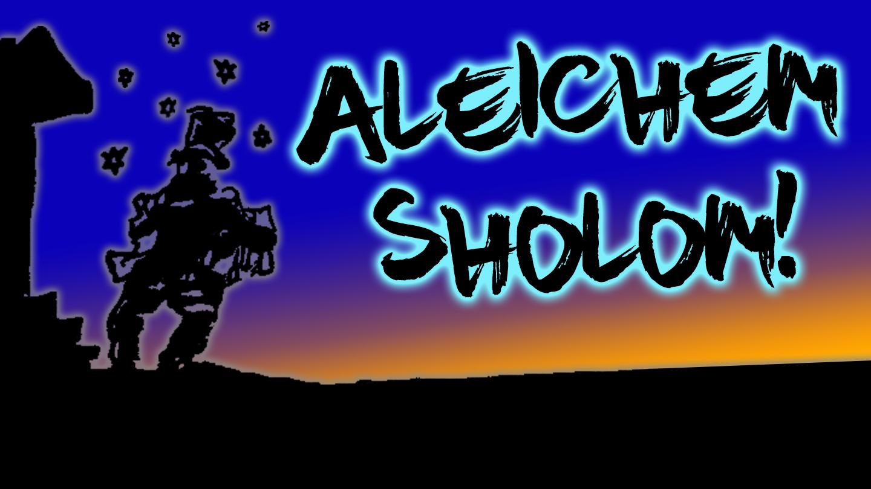Aleichem Sholom!