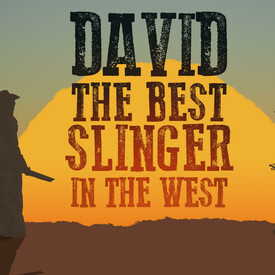 David, the Best Slinger in the West