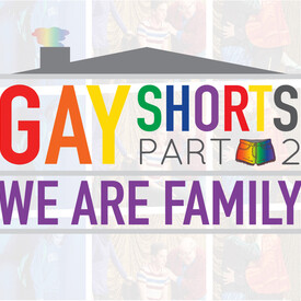 Gay Shorts: We Are Family