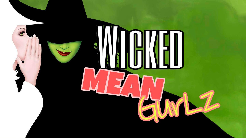 Wicked Mean Gurlz