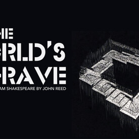 "All the World's a Grave"": A New Play by William Shakespeare"