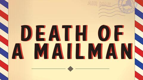"""Death of a Mailman"""