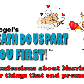 "Peter Fogel: ""Til Death Do Us Part ...You First!"