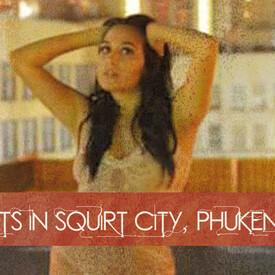 Nights in Squirt City, Phukenburg