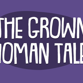 The Grown Woman Tales VII: I Ain't Sorry Edition!