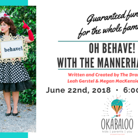 "OH Behave!"" With the Mannerhausens"
