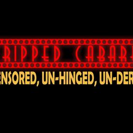 Stripped Cabaret: Un-Censored, Un-Hinged, Un-Derwear