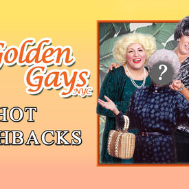 "The Golden Gays: ""Hot Flashbacks"
