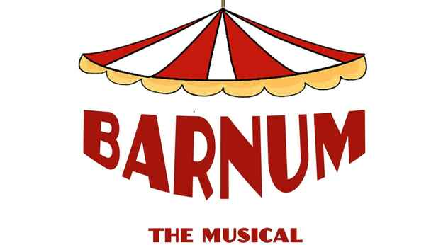 Barnum: The Musical Tale of the Man Behind the Big Top