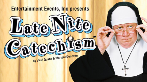 """Late Nite Catechism"""