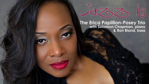 The Erica Papillon-Posey Trio