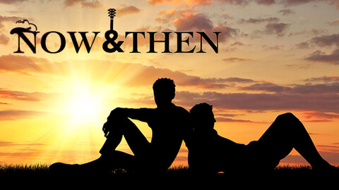 """""""Now & Then"""""""