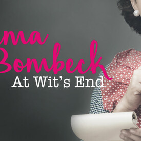 """Erma Bombeck: """"At Wit's End"""