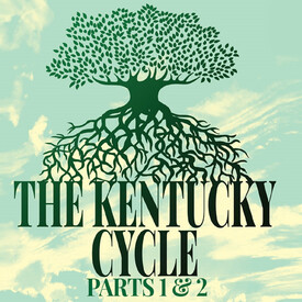 """The Kentucky Cycle"""", Part 1 & Part 2"""