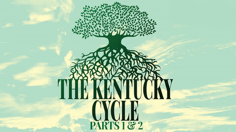 """The Kentucky Cycle"", Part 1 & Part 2"