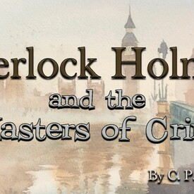 Sherlock Holmes and the Masters of Crime