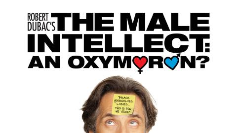 "Robert Dubac's ""The Male Intellect: An Oxymoron?"""