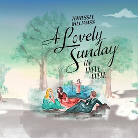 "Tennessee Williams' ""A Lovely Sunday for Creve Coeur"