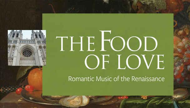 The Food of Love: Romantic Renaissance Music