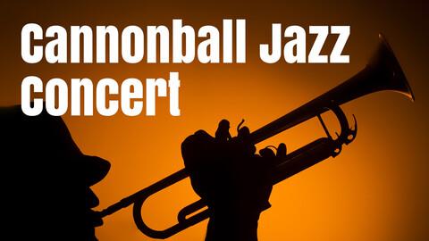 Cannonball Jazz Concert
