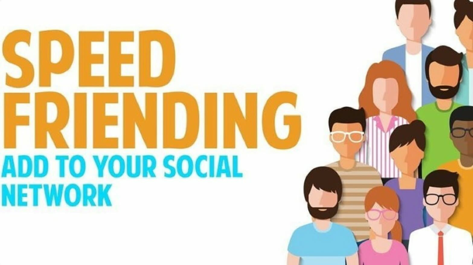 Speed Friending: Expand Your Social Circle