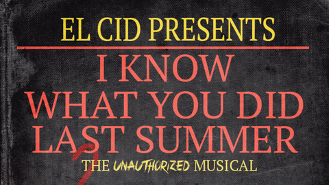"""""""I Know What You Did Last Summer: The Unauthorized Musical"""""""