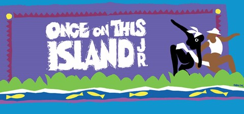 """""""Once on This Island Jr."""""""