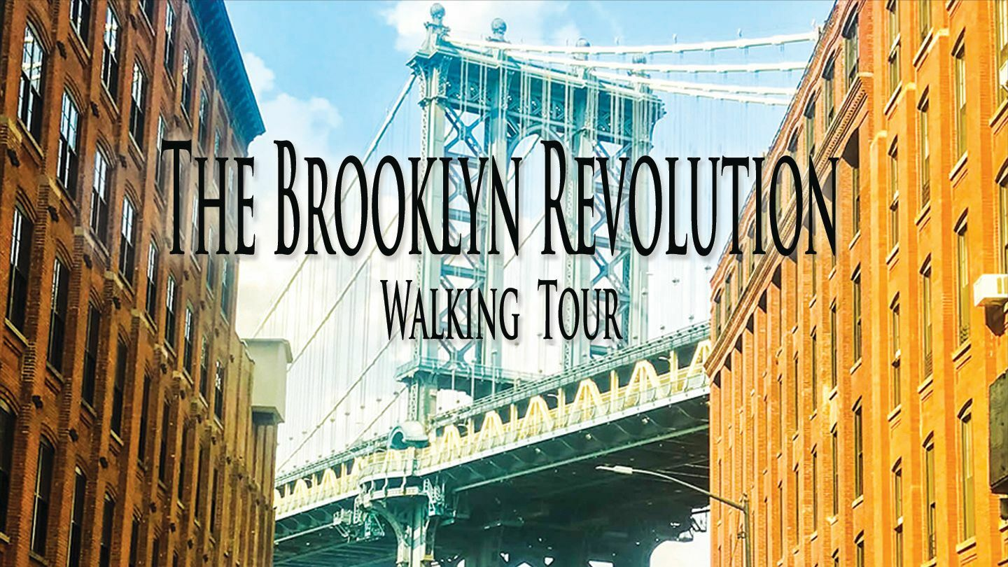 The Brooklyn Revolution Walking Tour