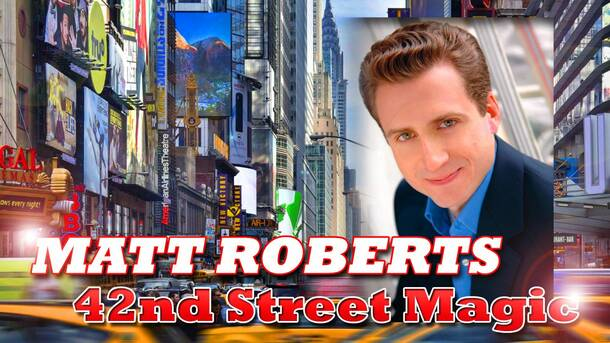 Image result for matt roberts 42nd street magic