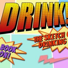 DRINK! The Sketch Comedy Drinking Game – Comic Book Edition