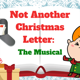 Not Another Christmas Letter: The Musical