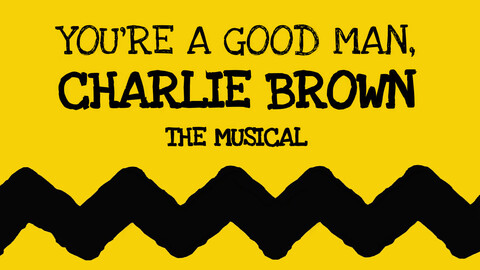 """""""You're a Good Man, Charlie Brown: The Musical"""""""