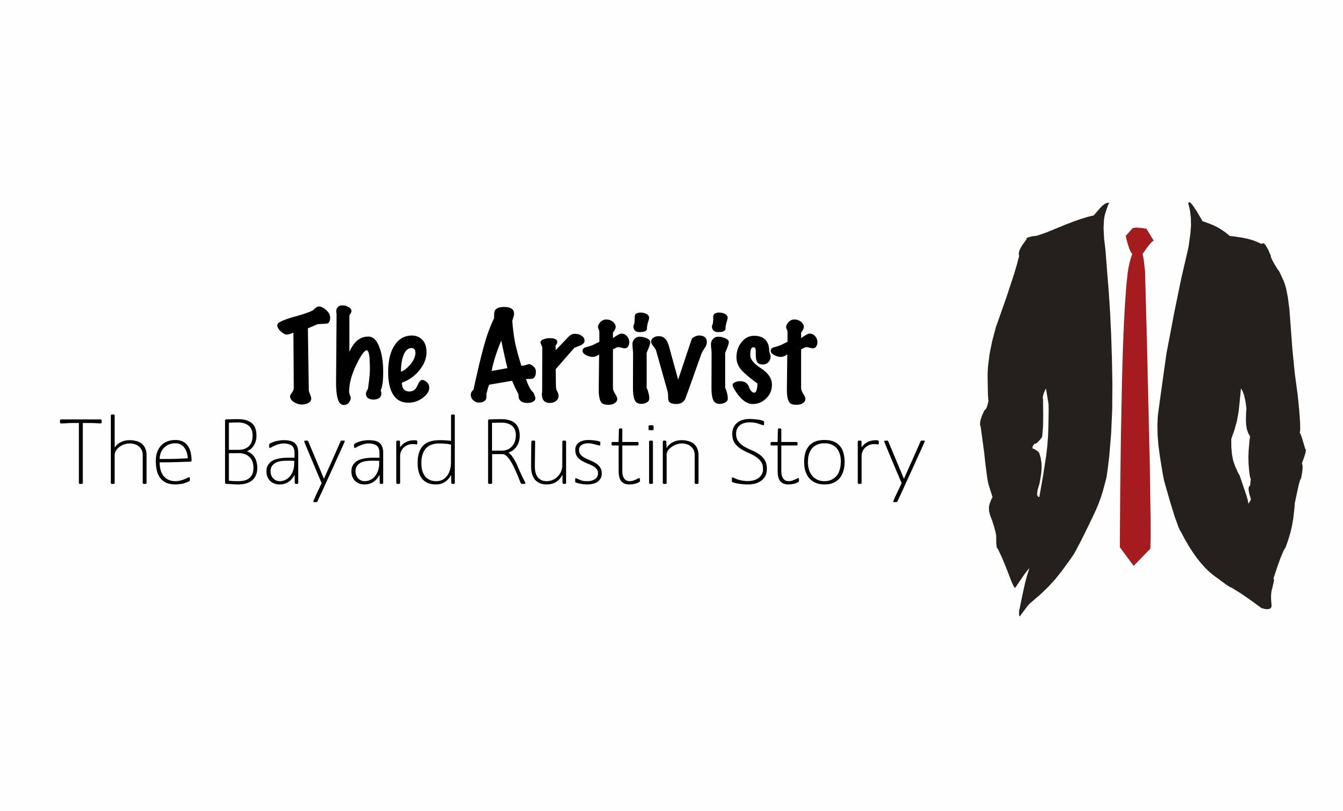 """The Artivist: The Bayard Rustin Story"""