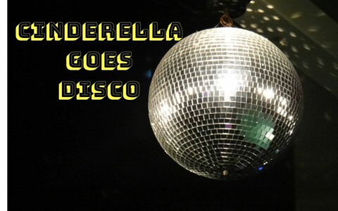 """Cinderella Goes Disco"""