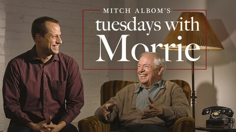 """""""Tuesdays with Morrie"""""""