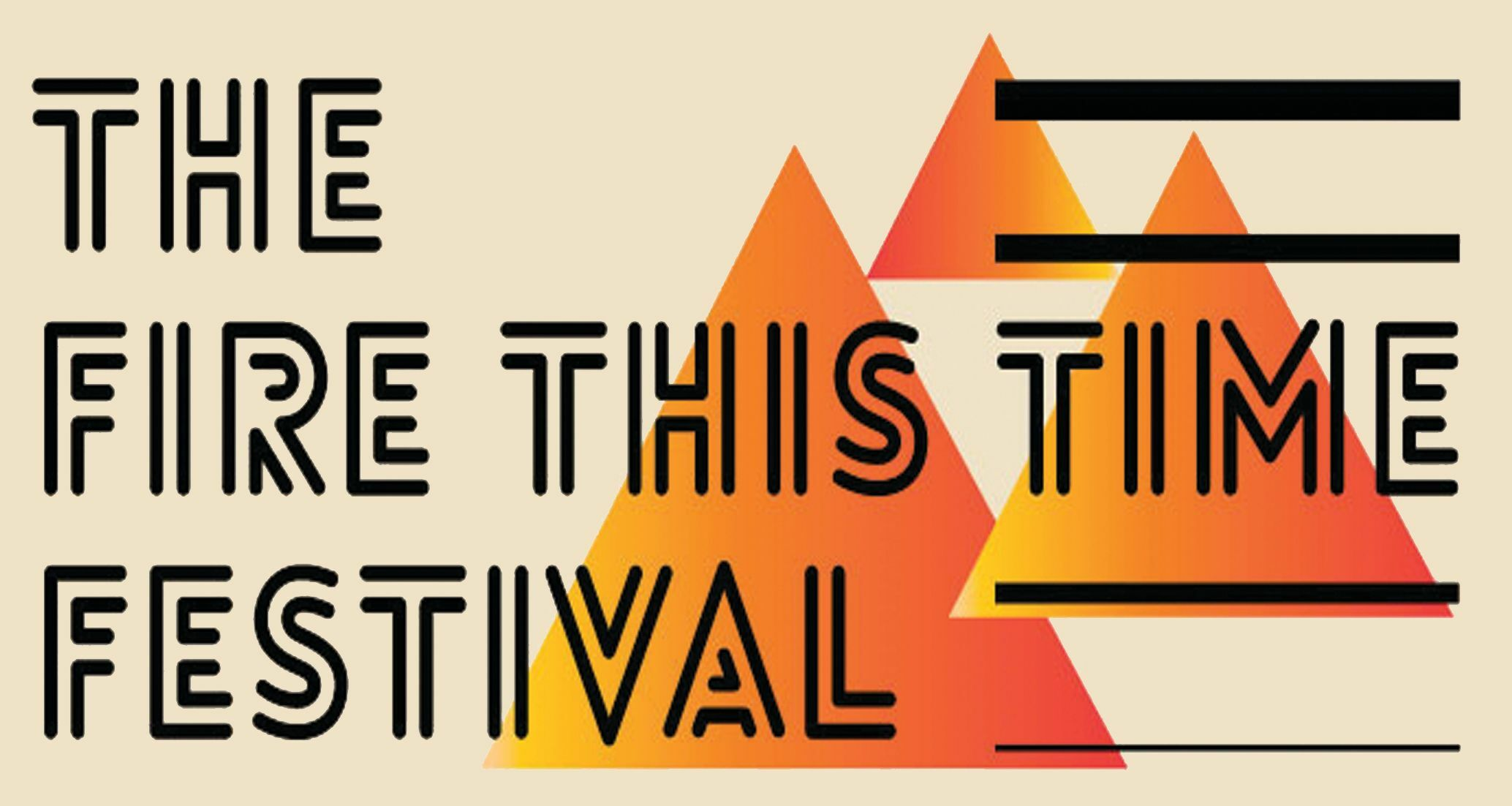 """The Fire This Time Festival"""