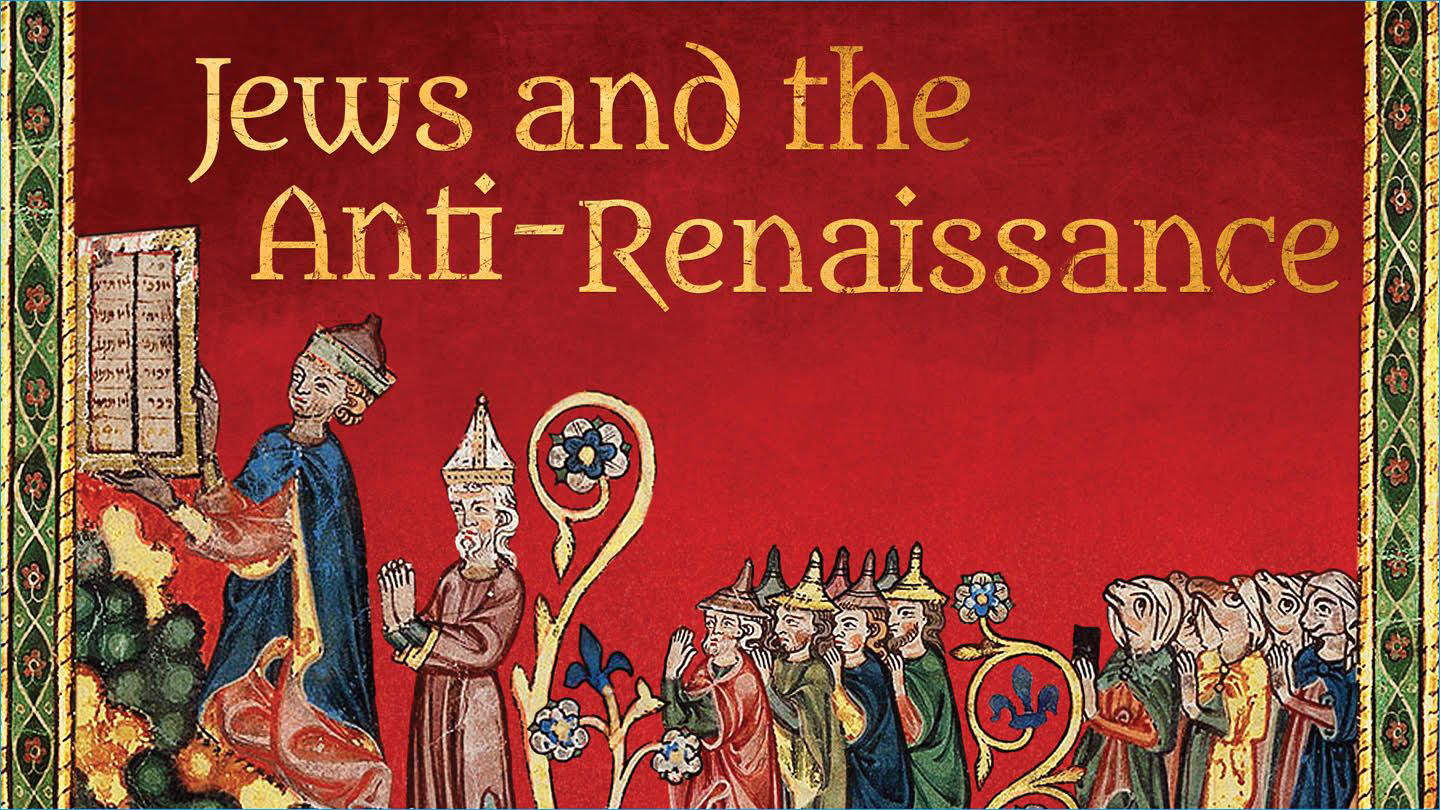 "Discussion on ""Jews & the Anti-Renaissance"""