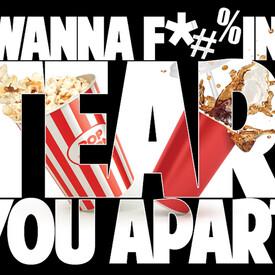 I Wanna F#!&ing Tear You Apart