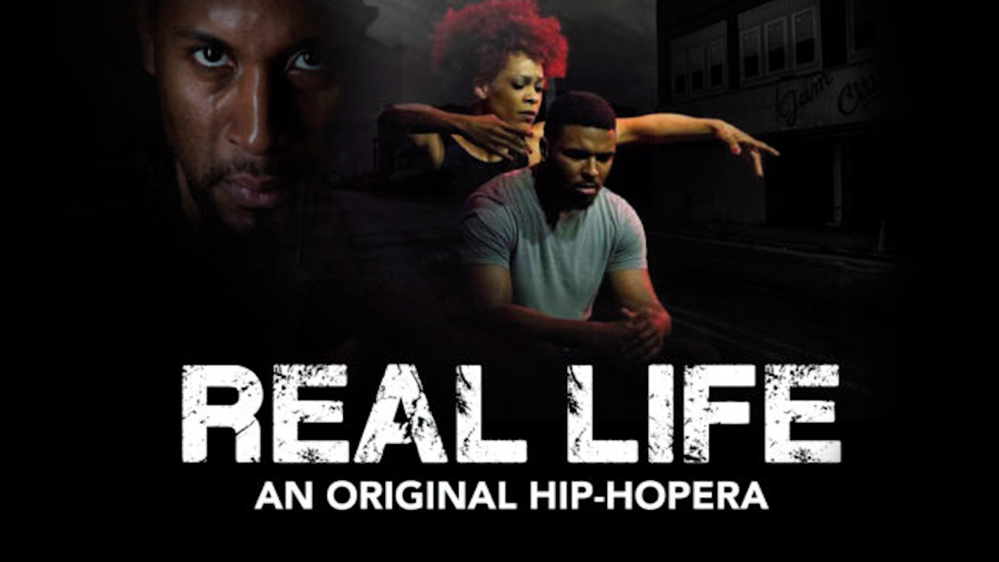 Real Life: An Original Hip-Hopera