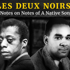 Les Deux Noirs: Notes On Notes Of A Native Son
