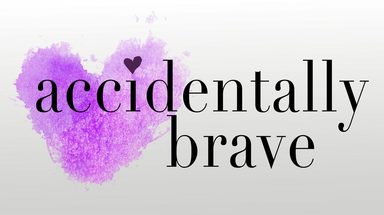 """Accidentally Brave"": Inspiring True Story"