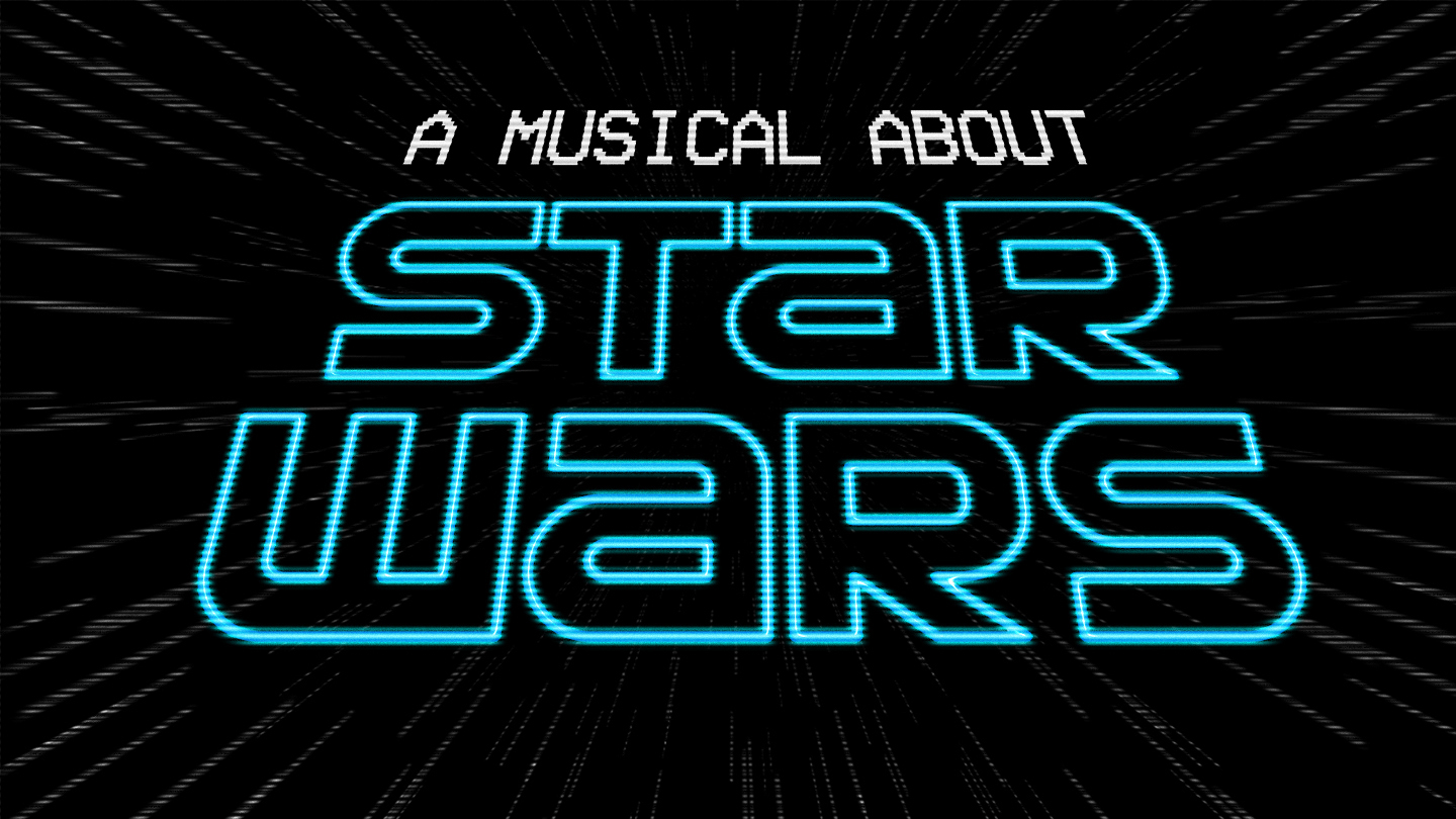 "Fandom Salute: ""A Musical About Star Wars"""