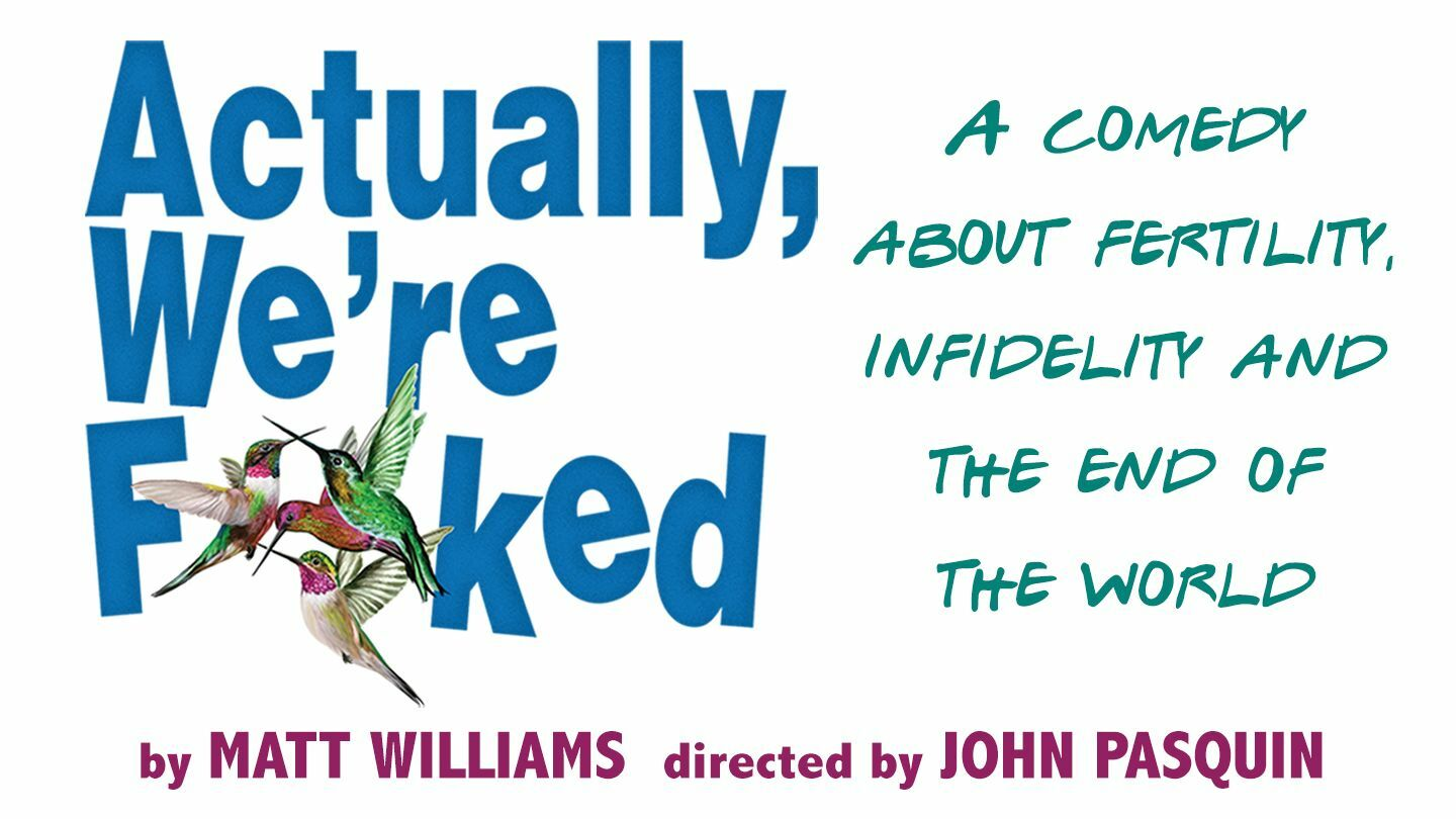 """World Premiere Comedy: """"Actually, We're F**ked"""""""