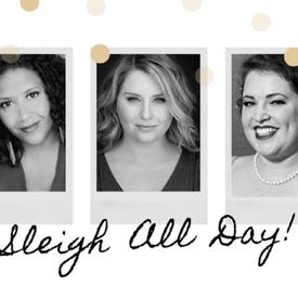 "Sleigh All Day!"" A Christmas Cabaret"